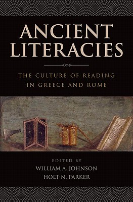 Ancient Literacies By Johnson, William A. (EDT)/ Parker, Holt N. (EDT)