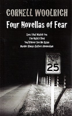 Four Novellas of Fear By Woolrich, Cornell